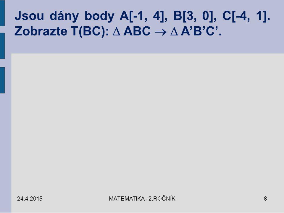 Jsou dány body A[-1, 4], B[3, 0], C[-4, 1]